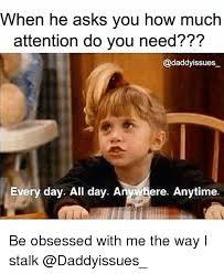 Attention Meme - 25 best memes about how much attention do you need how much