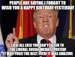 Belated Birthday Meme - belated birthday trump imgflip