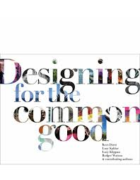 Designing by Designing For The Common Good Bis Publishers