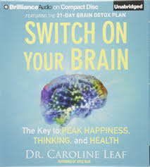 switch on your brain the key to peak happiness thinking and