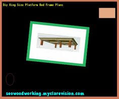 diy king size platform bed frame 075854 woodworking plans and