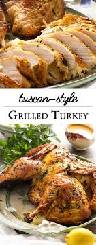 grilled tuscan style turkey recipe golden brown grilling and