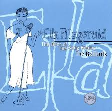 the best of the songbooks the ballads ella fitzgerald songs