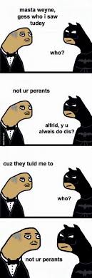 Pls Meme - the batman and master wayne talk jokes and parents in gooby pls