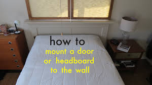 Antique Door Headboard How To Easily Attach A Headboard To The Wall With A French