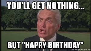 Happy Birthday Meme Creator - you ll get nothing but happy birthday caddyshack judge meme