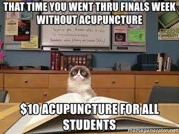 Acupuncture Meme - that time you went thru finals week without acupuncture 10