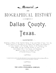 memorial and biographical history of dallas county texas the