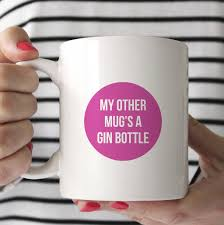 my other mug u0027s a gin bottle funny mug by sarah hurley