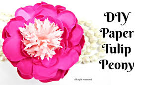 tulip peony paper flowers diy paper flower patterns templates