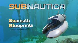 how to find the seamoth blueprints youtube