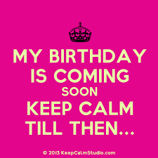keep calm its february my birthday is coming soon keep calm till
