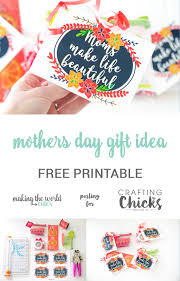 gift idea for mothers day gift idea for friends with free printable