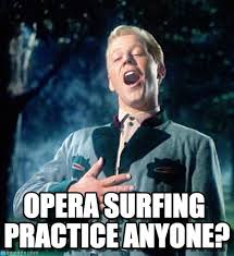Sound Of Music Meme - opera surfing practice anyone sound of music meme on memegen