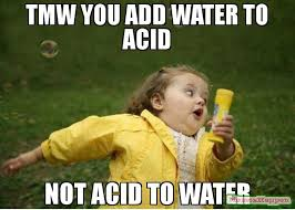 Add Meme To Photo - tmw you add water to acid not acid to water meme chubby bubbles