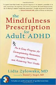 the mindfulness prescription for adhd an 8 step program for