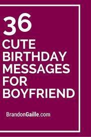 best 25 happy birthday boyfriend message ideas on pinterest