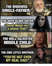 Single Father Meme - the widowed single father thegotholdersister death metal isn t a