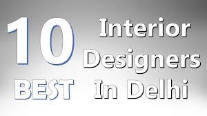 top 10 best interior designers in delhi youtube