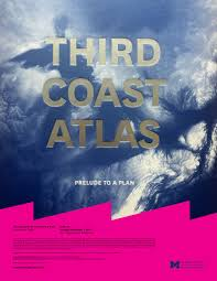 lecture u0026 panel third coast atlas a prelude to a plan