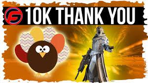 thank you thanksgiving happy thanksgiving 10k sub thank you destiny exploring traitors