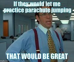 Parachutes Parachutes Everywhere Memegenerator Net What We - art appreciation day imgflip