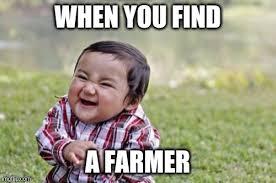 Farmer Meme - evil toddler meme imgflip
