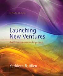 launching new ventures an entrepreneurial approach 7th edition