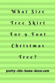 what size tree skirt for 9 foot tree what size tree skirt do i