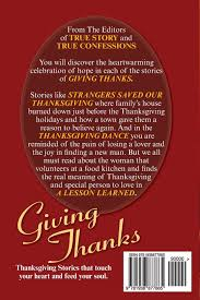 heartwarming thanksgiving stories giving thanks amazon it the editors of true story and true