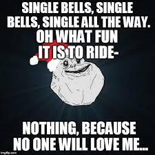 All Alone Meme - forever alone christmas memes imgflip
