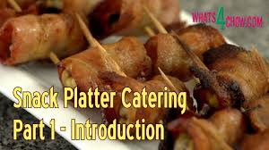 snack platter catering part 1 a short course in snack platter