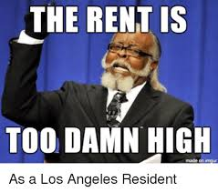 Too Damn High Meme - 25 best memes about rent is too damn high rent is too damn