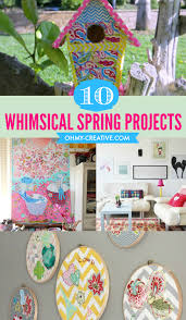 10 whimsical spring projects to create oh my creative