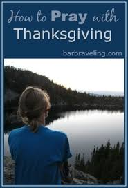 how to pray with thanksgiving barb raveling