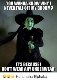 Broom Meme - you wanna know why i never fall off my broom it s because i don t
