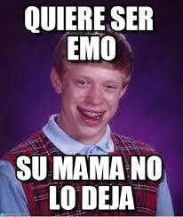 Emo Meme - quiere ser emo bad luck brian meme on memegen