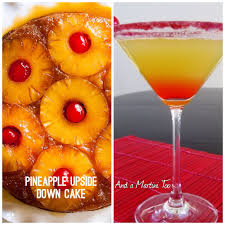 living on cloud nine pineapple upside down cake and a martini too
