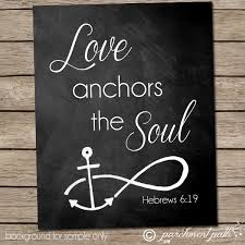 Love Anchors The Soul Wall - love anchors the soul wall art hebrews 6 19 by parchmentpath