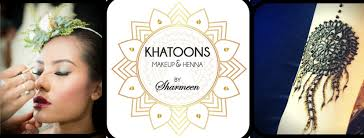 henna makeup khatoons makeup and henna by sharmeen home