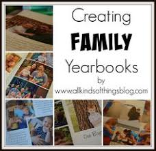 creating a yearbook the what why how of creating a family yearbook family