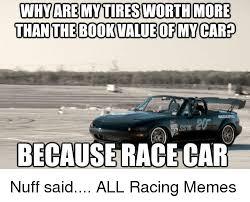 Race Car Meme - 25 best memes about because race car because race car memes