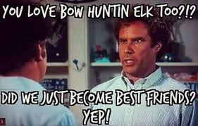 Bow Hunting Memes - 25 of the best hunting memes of all time gohunt