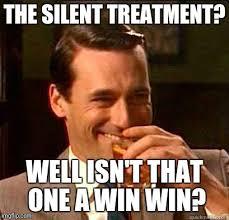 Silent Treatment Meme - laughing don draper imgflip