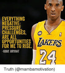 Kobe Rape Meme - everything negative pressure challenges are all opportunities for