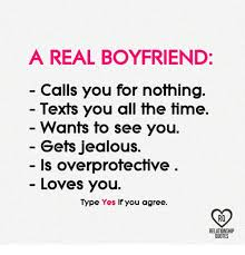 Over Protective Boyfriend Meme Foto - a real boyfriend calls you for nothing texts you all the time wants