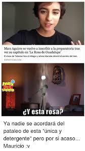 Rosa De Guadalupe Meme - mars aguirre se vuelve a inscribir preparatoria tras ver su capitulo