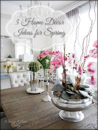 spring home decor ideas 5 home decor ideas for spring classy glam living