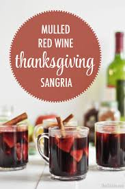 thanksgiving beverage thanksgiving sangria the chic site