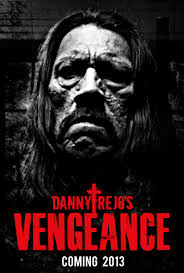 danny trejo u0027s vengeance u0027 looking for slice of actor u0027s u0027machete